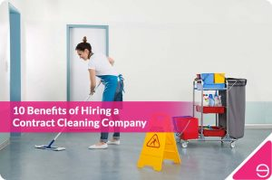 6 reasons to hire contract-based cleaning staff